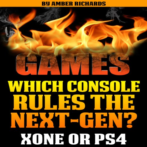 Which Console Rules the Next-Gen?: XBOX One Vs. PlayStation 4 (Best Selling Next Gen Console)