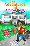 The Adventures of Amilya Rose:The Lie