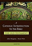#4: A Catholic Introduction to the Bible: The Old Testament