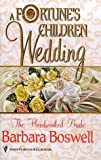 The Hoodwinked Bride (Silhouette: A Fortune's Children: Wedding) by Barbara Boswell (1999-02-01)