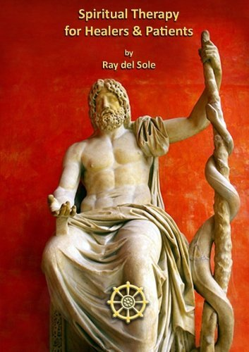 (Spiritual Therapy for Healers and Patients by Ray del Sole (2012-06-16))