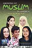 Growing Up Muslim in America: Stories by Muslim Youth