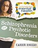 img - for Schizophrenia and Other Psychotic Disorders (Understanding Mental Health) Paperback February 15, 2014 book / textbook / text book