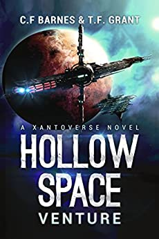 Hollow Space: Venture - A Space Opera Adventure (Xantoverse Book 1) by [Barnes, C.F., Grant, T.F.]