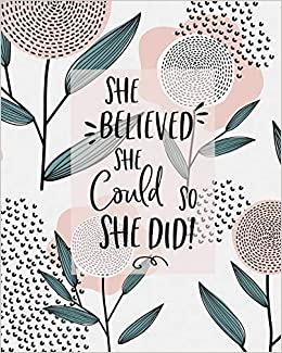 Amazon.com: She Believed She Could, So She Did!: Diario ...