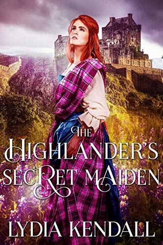 The Highlander's Secret Maiden: A Scottish Historical Romance Novel