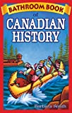 Bathroom Book of Canadian History, Barbara Smith, 0973911611