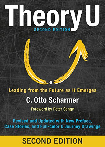 Download PDF Theory U - Leading from the Future as It Emerges