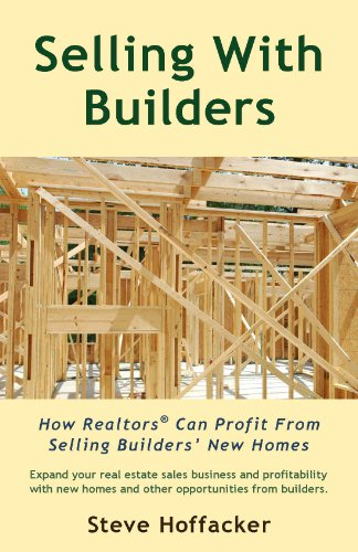 Book: Selling With Builders - How Realtors Can Profit From Selling Builders' New Homes by Steve Hoffacker
