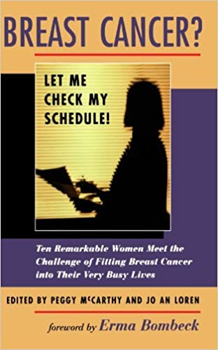 Breast Cancer? Let Me Check My Schedule! by Peggy McCarthy