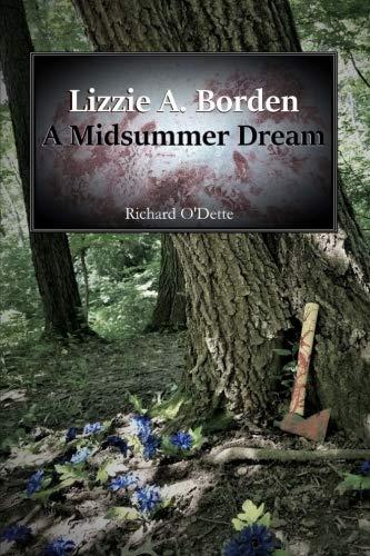 Lizzie A. Borden: A Midsummer Dream