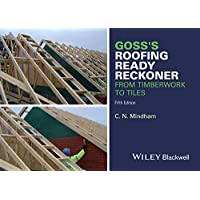 Goss's Roofing Ready Reckoner: From Timberwork to Tiles