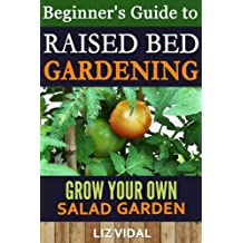 Beginner's Guide to Raised Bed Gardening: Grow your Own Salad Garden