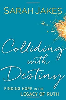Book Cover: Colliding With Destiny: Finding Hope in the Legacy of Ruth