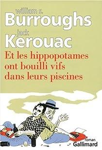 Et les hippopotames ont bouilli vifs dans leurs piscines par Burroughs