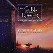 The Girl in the Tower: A Novel | Katherine Arden