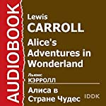 Alice's Adventures in Wonderland [Russian Edition] | Lewis Carroll