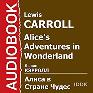 Alice's Adventures in Wonderland [Russian Edition] Audiobook by Lewis Carroll Narrated by Elena Polonetskaya