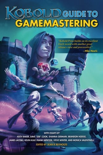 KOBOLD Guide to Gamemastering (Kobold Guides) (Volume 7)