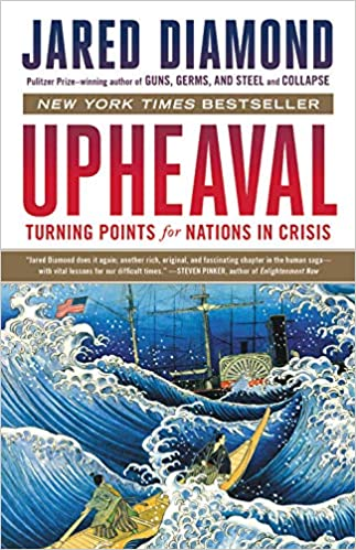 Upheaval: Turning Points for Nations in Crisis: Jared Diamond