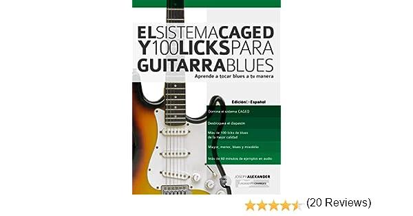 El Sistema CAGED Y 100 Licks Para Guitarra Blues: Aprende a tocar ...