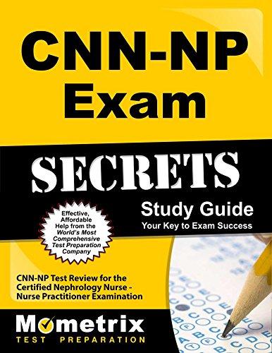 CNN-NP Exam Secrets Study Guide: CNN-NP Test Review for the Certified Nephrology Nurse - Nurse Practitioner Examination