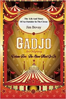 Gadjo an Odyssey, volume five, The Show Must Go On: The Life and Times of an Outsider In the Circus: Volume 5