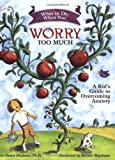 """What to Do When You Worry Too Much"" is an interactive self-help book designed to guide 6-12 year olds and their parents through the cognitive-behavioral techniques most often used in the treatment of generalized anxiety. Engaging, encouraging, and e..."