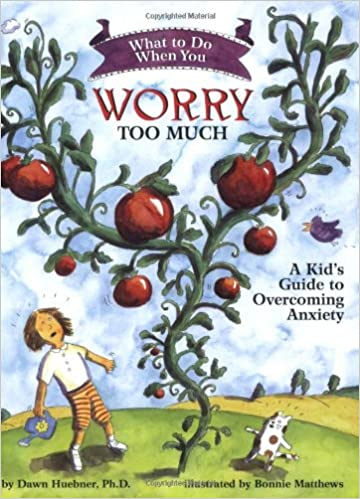 What to Do When You Worry Too Much: A Kid's Guide to Overcoming ...