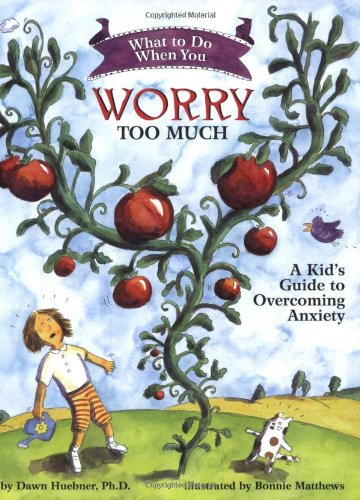 What to Do When You Worry Too Much: A Kid's