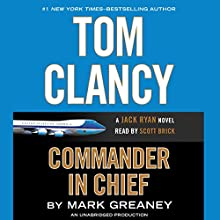 Tom Clancy Commander-in-Chief | Livre audio Auteur(s) : Mark Greaney Narrateur(s) : Scott Brick