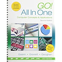 Go! All in One: Computer Concepts and Applications & Myitlab with Pearson Etext -- Access Card -- For Go! All in One Computer Concepts