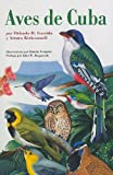 Aves de Cuba: Field Guide to the Birds of Cuba, Spanish-Language Edition (Naturaleza/Guias de Campo) (Spanish Edition)