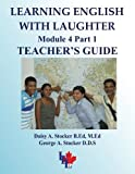 Learning English with Laughter, Module 4, Daisy A. Stocker and George A. Stocker, 149103730X