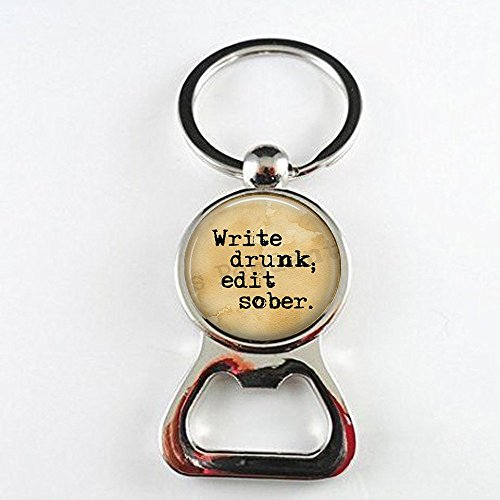 Write drunk; edit sober Writing bottle openers - Gift for Writer - Love to Write - Author bottle openers - Writing Jewelry - Literary Quote Jewelry -