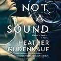 Not a Sound Hörbuch von Heather Gudenkauf Gesprochen von: Julia Whelan