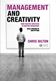 Management and Creativity: From Creative Industries to Creative Management