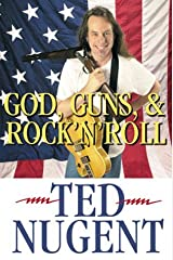 God, Guns, & Rock 'N' Roll by Ted Nugent (2000-08-21) Hardcover