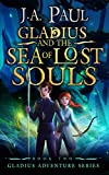 Gladius and the Sea of Lost Souls (Gladius Adventure Series Book 2)