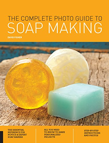 The Complete Photo Guide to Soap Making (Photo Soap)