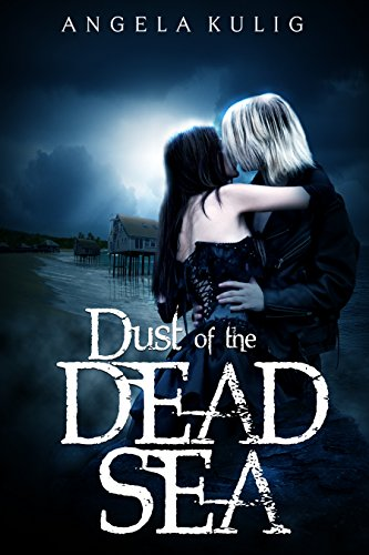 Dust of the Dead Sea (The Hollows Book 2) by [Kulig, Angela]