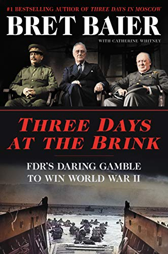 Book Cover: Three Days at the Brink: FDR's Daring Gamble to Win World War II