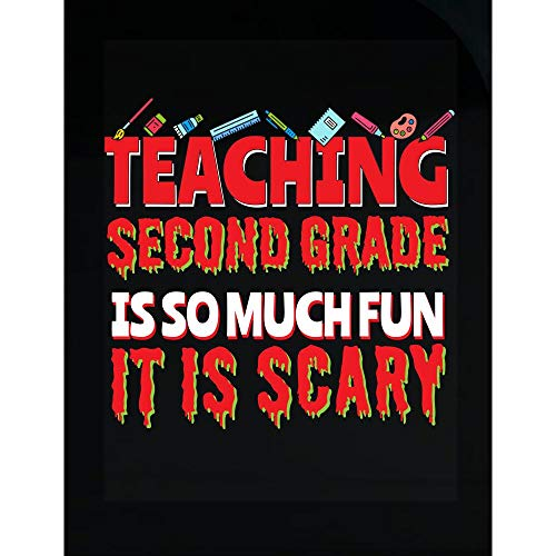 Teaching Second Grade is Scary Funny School Teacher Gift for Teachers - Transparent Sticker