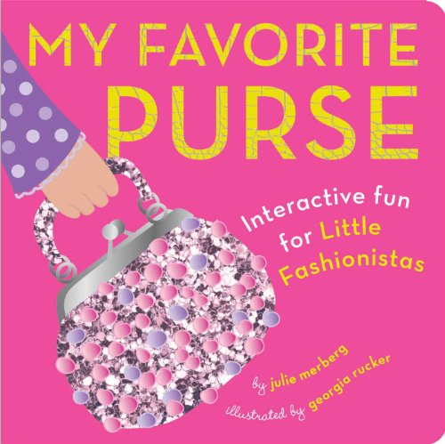 My Favorite Purse: Interactive Fun for Little Fashionistas