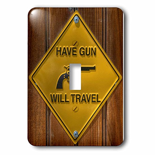 3dRose LLC lsp_98398_1 Yellow Sign, Have Gun Will Travel, Single Toggle Switch by 3dRose