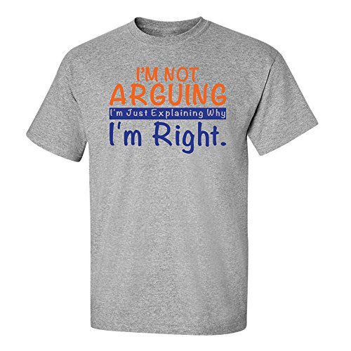 Pop Threads I'm Not Arguing Just Explaining Why I'm Right Short Sleeve T-Shirt