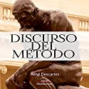 Discurso del Metodo [Discourse on Method] Audiobook by Rene Descartes Narrated by Joaquin Rodrigo Madrigal