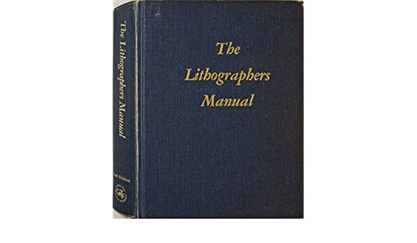 the lithographers manual 6th edition raymond blair charles rh amazon com