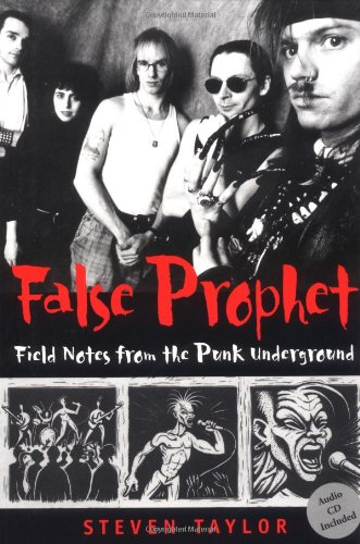 False Prophet: Field Notes from the Punk Underground (Music ...