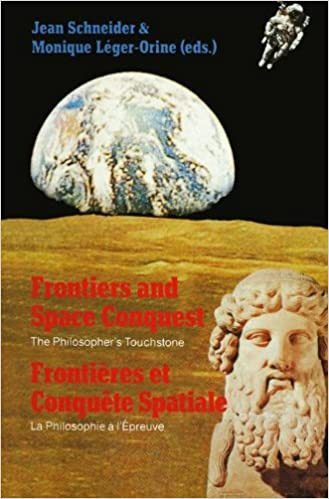 Frontiers and Space Conquest / Frontières et Conquête Spatiale: The Philosopher's Touchstone / La Philosophie à I'Épreuve (English and French Edition)